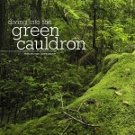 Exploring the Green Cauldron